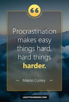 """Procrastination makes easy things hard, hard things harder."" - Mason Cooley Motivational quotes for success 