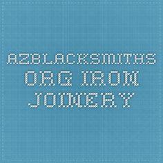 azblacksmiths.org  iron joinery