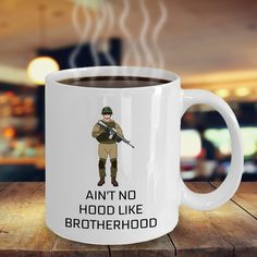 Items similar to Soldier Mug - Ain't No Hood Like Brotherhood - Military Cups Military Gifts Navy Mugs Army Gift For Him and Her 11 oz White Mug on Etsy Army Gifts, Military Gifts, Funny Coffee Cups, Coffee Mugs, Gifts For Your Boyfriend, Gifts For Him, Barney Meme, Valentine Day Gifts, Valentines