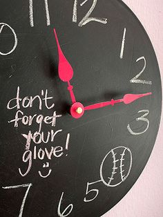 Make a chalkboard clock for keeping time and remembering important activities. Carefully remove the hands from a wooden clock. Cover with chalkboard paint. Replace the hands after the paint is dry. Write numbers and messages or draw pictures on the face.