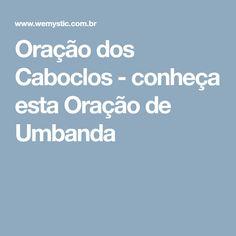 Oração dos Caboclos - conheça esta Oração de Umbanda
