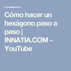 Cómo hacer un hexágono paso a paso | INNATIA.COM - YouTube