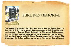 Burl Ives Memorial  Born (1909) in Hunt City, IL --  Buried (1995) in Mound Cemetery