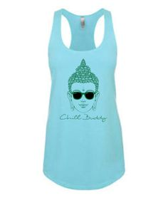 Chill Buddy Buddha Available in unisex fit or ladies racerback tank Light Blue with a dark green print. Yoga Tank, Back To School Outfits, Green Print, Selling Online, Printed Tees, Christmas Shopping, Yoga Inspiration, Hippie Style, Buddha