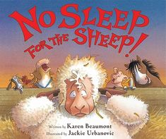 No sleep for the sheep by Beaumont & Urbanovic. A great little book with fun animal sounds and a catchy rhythm.