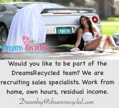 Join our sales team as we expand..work from home, own hours, residual income. Dreamsrecycled.com