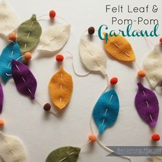 Becoming Martha: Felt Leaf & Pom-Pom Garland