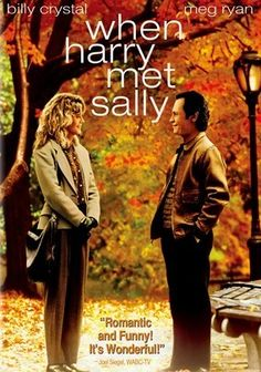 When Harry Met Sally (1989) Can men and women remain friends without sex getting in the way? Nora Ephron's episodic screenplay introduces womanizing, neurotic Harry (Billy Crystal) and ambitious, equally neurotic Sally (Meg Ryan) as chums who resist sexual attraction to maintain their friendship -- a relationship always teetering on the brink of love. As the two draw closer, the question resurfaces: Can they stay just pals? Carrie Fisher and Bruno Kirby co-star.