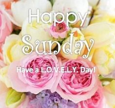 Happy Sunday, Have A Lovely Day sunday sunday quotes happy sunday sunday images sunday pictures sunday quotes and sayings