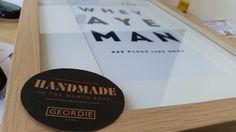 Whey aye man framed print. Handmade Geordie gifts Company Logo, Framed Prints, Handmade, Gifts, Hand Made, Presents, Favors, Gift, Handarbeit
