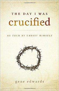 "No work of modern literature can usher you so powerfully and intimately into the Savior's heart like ""The Day I Was Crucified"". Master storyteller, Gene Edwards (author of ""Divine Romance"") recounts the harrowing scene of Calvary as if the crucifixion narrative was being told by Jesus Himself. Step into history's most powerful and defining moment as you gaze upon the Lamb of God with new eyes. // The Day I Was Crucified by Gene Edwards //"