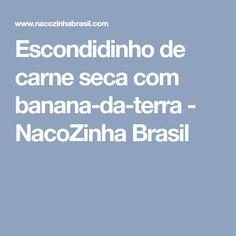 Escondidinho de carne seca com banana-da-terra - NacoZinha Brasil
