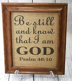 """Psalm 46:10 """"Be still, and know that I am God"""" Bible Verse 8.5""""x11"""" Burlap Sign"""