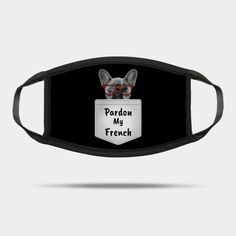Pardon My French Design - Pardon My French - Mask | TeePublic Masks For Sale, French, Bags, Design, Handbags, French People, Dime Bags, French Language, Lv Bags