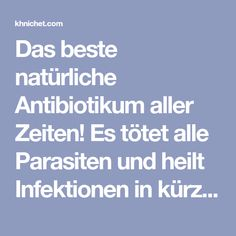 Das beste natürliche Antibiotikum aller Zeiten! Es tötet alle Parasiten und heilt Infektionen in kürzester Zeit – natürliche Medizin Blood Pressure, Runny Nose, Home Health Remedies, Natural Antibiotics, Microorganisms, Health Benefits