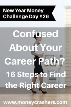 Confused About Your Career Path? 16 Steps to Find the Right Career http://www.moneycrashers.com//confused-find-right-career-path/
