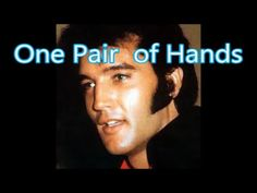 Elvis Presley -? - - - - One Pair of Hands Another video of the same song. Beautiful song & video. Wonder why it was never put on any of Elvis' gospel albums?