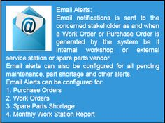 Email Alert - Email id's can be configured to each category to receive alerts for Overdue, Parts Shortage and Purchase Order