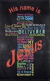 HIS name is JESUS, the wonderful counsler, my friend, my rock and salvation!!!!!!!!!!!!