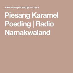 Piesang Karamel Poeding | Radio Namakwaland