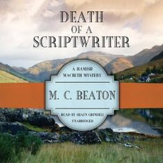 Death of a Scriptwriter (Hamish Macbeth Mystery, #14)
