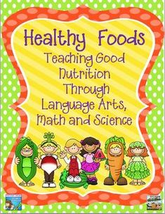 Healthy Food - Teaching Nutrition Through Language Arts, Math & Science - Healthy food time Nutrition Education, Sport Nutrition, Nutrition Guide, Kids Nutrition, Health And Nutrition, Science Nutrition, Nutrition Classes, Nutrition Activities, Nutrition Poster