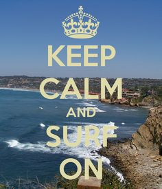KEEP CALM AND SURF ON     tjn