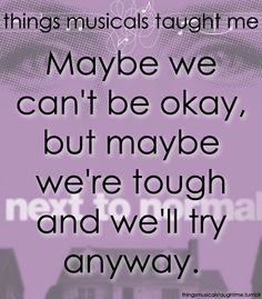 Next to normal. I had the honor of working on this show an it is AMAZING!!