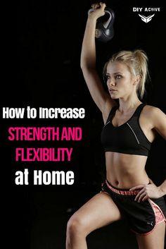 3 Ways to Increase Flexibility and Strength At Home via @DIYActiveHQ #athomefitness #health
