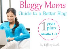 - pretty cool - gives you steps and writing prompts for a year (3 months at a time)   Just Released! The Bloggy Moms Guide to a Better Blog 1 Year Plan (Months 1 - 3) - Bloggy Moms #blogging via @Tiffany Noth {BloggyMoms.com}