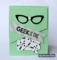 Geek Is Chic, Striped Background, Blueprints 18 Die-namics, Geek Is Chic Glasses Die-namics, Insert It - Speech Bubble Frame Die-namics, Pierced Fishtail Flags STAX Die-namics - Amy Rohl #mftstamps