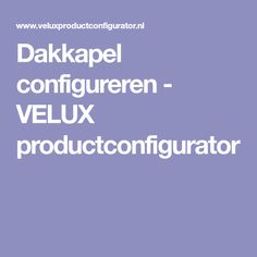 Dakkapel configureren - VELUX productconfigurator Boarding Pass, Seeds