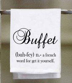 Funny Kitchen Towel Dish Towel Buffet A french term