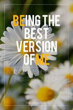 Being the Best Version of Me jillconyers.com #believe