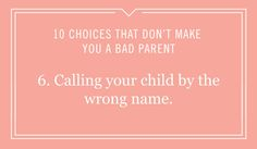 ... Because no parent is perfect. Add some humor to your day with these 10 parenting realities.