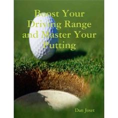 Boost Your Driving Range and Master your Putting Ultimate Golf secrets (Kindle Edition)  http://www.sl-g.com/atamz.php?p=B004J35LJY  B004J35LJY