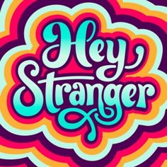 HEY STRANGER . . . ........ Great Lettering - I Just never get enough... >> Are you addicted to typography as I am? My lettering design board is waiting for YOU ;)