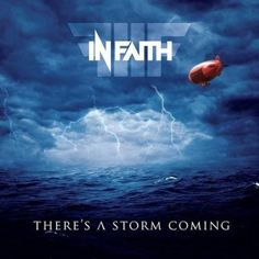 In Faith - There's A Storm Coming 2014 - 16 Августа 2017 - Каталог альбомов - Rock Metal Wave