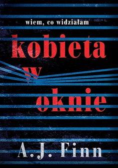 Kobieta w oknie by A. Finn is on Makuro's read shelf. Makuro gave this book 3 stars Reading Post, Web Design, Type Treatments, Flag Photo, Books 2018, Mafia, New Books, Believe, This Book