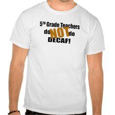 Not Decaf - 5th Grade Tee T Shirt, Hoodie Sweatshirt