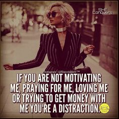 Inspirational work hard quotes : Yes indeed I have no room for distractions Boss Lady Quotes, Babe Quotes, Queen Quotes, Woman Quotes, Qoutes, Selfie Quotes, Sassy Quotes, Great Quotes, Inspirational Quotes