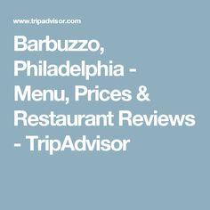 Barbuzzo, Philadelphia - Menu, Prices & Restaurant Reviews - TripAdvisor