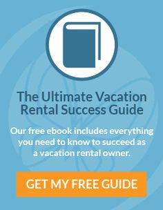 Download The Ultimate Vacation Rental Success Guide