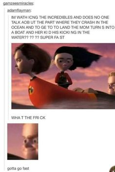 The incredibles... yeah I thought this part was weird too