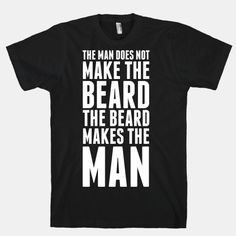 The Man Does Not Make the Beard.