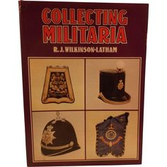 Collecting Militaria by R. J. Wilkinson-Latham-1975