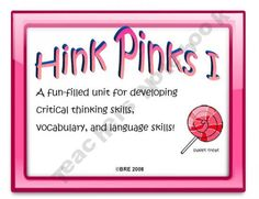 its-about-time-teachers Shop $2.50  HINK PINKS I are riddles wherein the clues lead you to a 2 word answer. Each answer word must have just one syllable and the 2 words must rhyme.  HINK PINKS help students learn to interpret data, make inferences, draw conclusions, and analyze new information.  Now at last, they are presented in a form that makes them easy to use as a sponge, enrichment, or anchor activity.