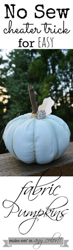 NO SEW Fabric Pumpkin! Use any color to match your decor --  #fabricpumpkin #pumpkin #nosew