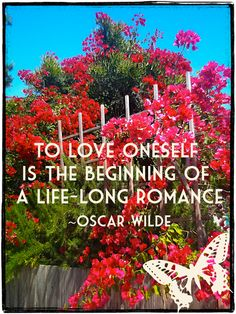 ♥ to love oneself is the beginning of a life-long romance ♥