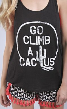climb a cactus graphic sometimes it's best to keep your mouth shut & let your shirt do the talking!